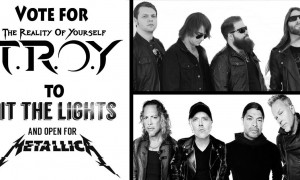 Vote for TROY to Hit the Lights and open for Metallica!